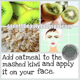 Kiwi-Oatmeal face scrub.