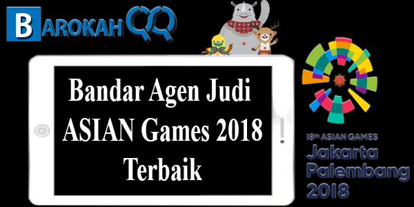 Bandar Agen Judi ASIAN Games 2018 Terbaik