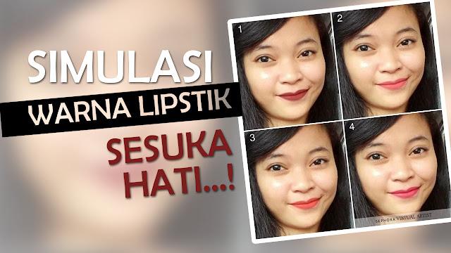 Sephora Virtual Artist - Simulasi Warna Lipstik Sesuka Hati...!