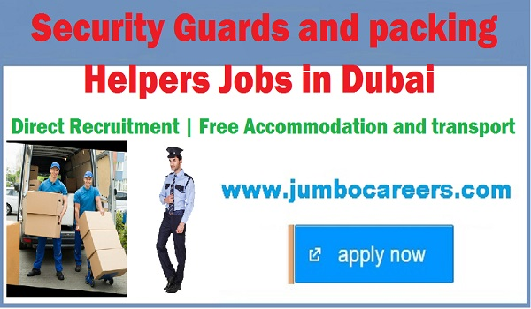 Packing Helpers jobs, Security Guards jobs, UAE jobs with benefits,