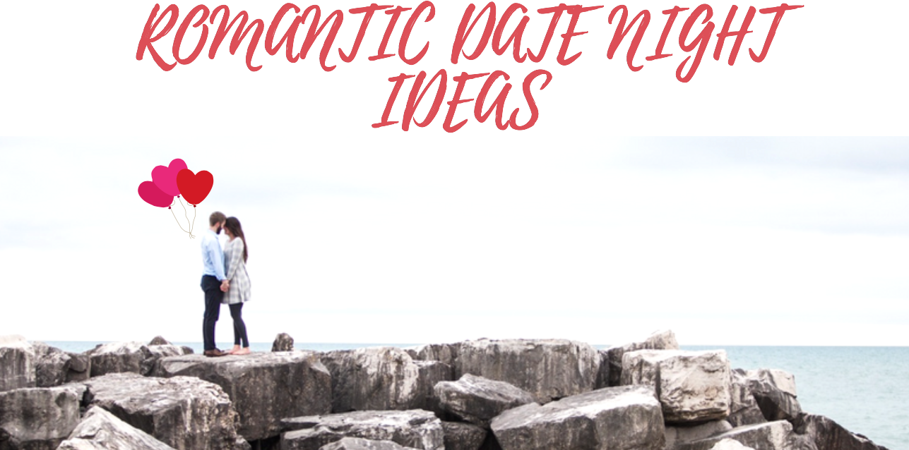Romantic Valentine's Day Date Night Ideas