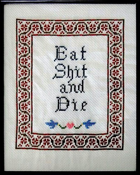 Cross-stitch - Eat Shit and Die