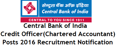 Central Bank of India,Credit Officer(Chartered Accountant) Posts,Recruitment