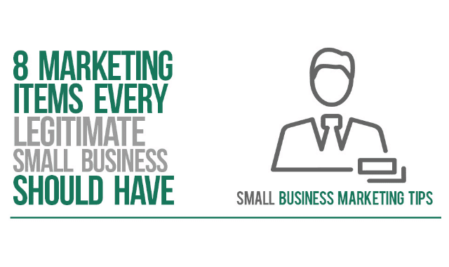 8 Marketing Items Every Legitimate Small Business Should Have