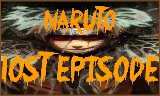 CREEPY: The Lost Episode Of Naruto!