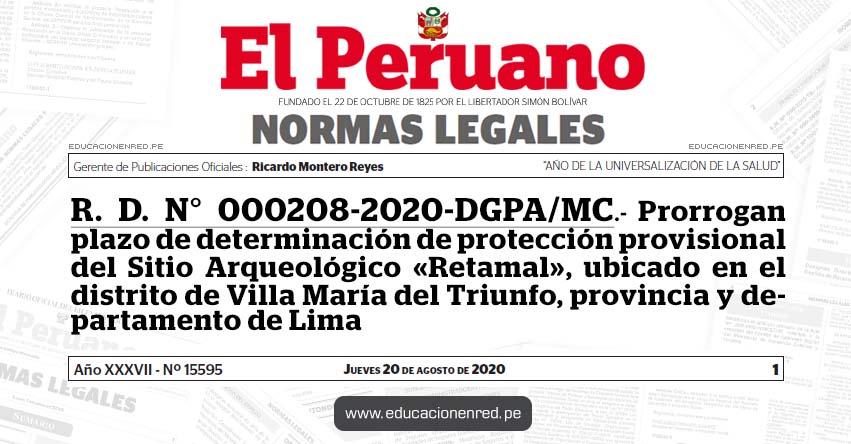 R. D. N° 000208-2020-DGPA/MC.- Prorrogan plazo de determinación de protección provisional del Sitio Arqueológico «Retamal», ubicado en el distrito de Villa María del Triunfo, provincia y departamento de Lima