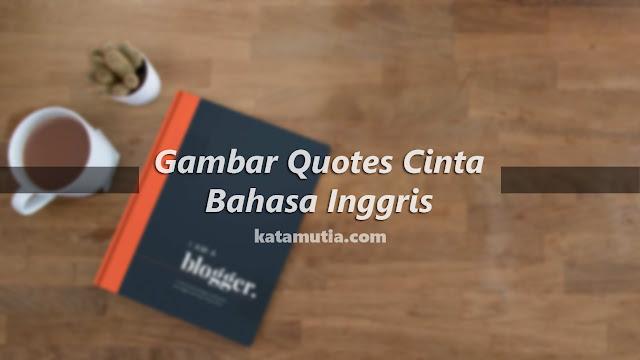 gambar quotes cinta, gambar quotes keren, gambar quotes indonesia, gambar quotes galau, gambar quotes tumblr, gambar quotes bahasa inggris, gambar hidup sederhana, gambar kata kata inspirasi hidup