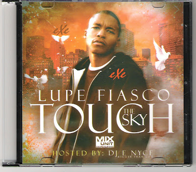 NEWBLAQCITY: Lupe_Fiasco-Touch_The_Sky_(Hosted_By_DJ_E ...