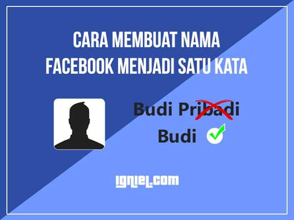 Cara Mengubah Nama Facebook dengan Satu Kata