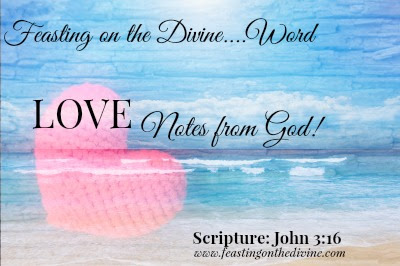 Love Notes from God on Feasting on the Divine Blog