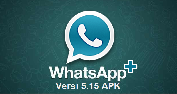 WhatsApp+ Plus Mod Versi 5.15 APK Android Terbaru (Whatsapp Clone)