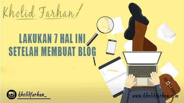 Yang Harus Dilakukan Setelah Membuat Blog Blogger