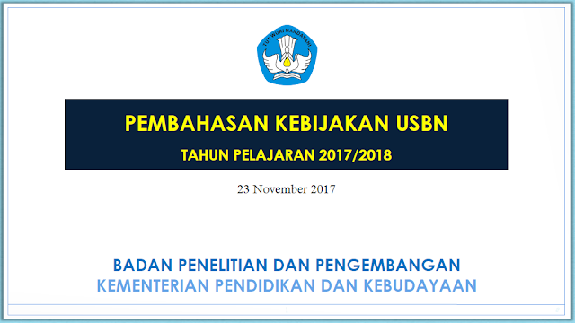 Kebijakan USBN SD, SMP, SMA/SMK Tahun Pelajaran 2017/2018