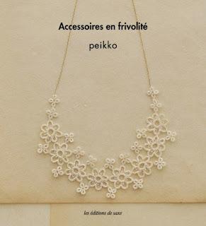 Peikko, Accessoires en frivolité, éditions de Saxe, 2012.