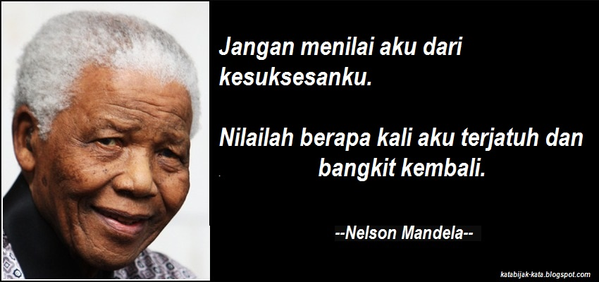 Kata Kata Bijak Nelson Mandela Yang Super Banget Kata Mutiara