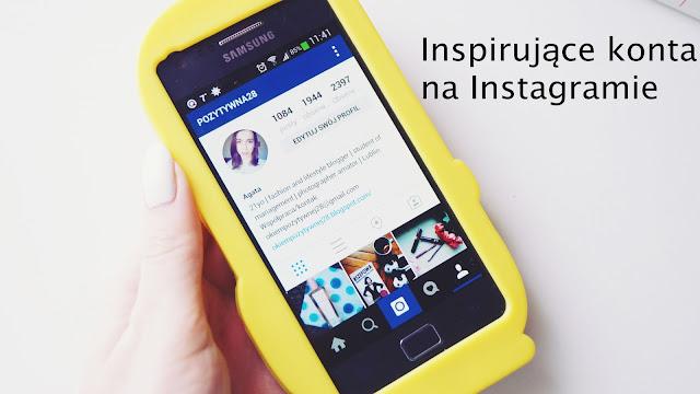 Inspirujące konta na Instagramie - moje zestawienie