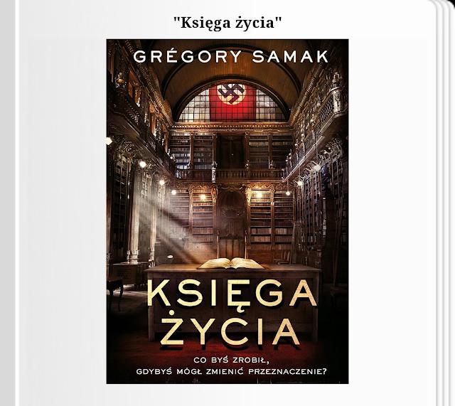 """Debiut pisarza związanego z telewizją. Recenzja """"Księgi Życia"""". Gregory Samaka."""