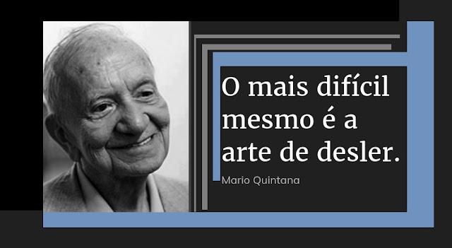Reflexão Poesia Desler Mário Quintana Arte Cultura Educação Curtas
