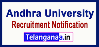 Andhra University Recruitment Notification 2017  Last Date 15-06-2017