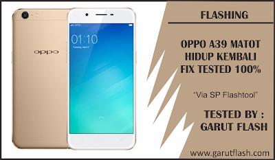 Cara Flash Oppo A39 CPH1605 Mati Total Berhasil Hidup Kembali Gratis 100%