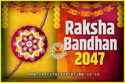 2047 Raksha Bandhan Date and Time, 2047 Raksha Bandhan Calendar