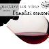 Analisi sensoriale del Vino: come degustarlo al meglio
