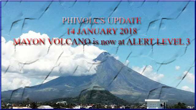 PHIVOLCS UPDATE: Alert Level 3 - Mayon Volcano as of 8:00 PM today, 14 January 2018.