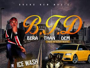 DOWNLOAD MP3: Ice Wash – Bera Than Dem | @icewash_ehizani