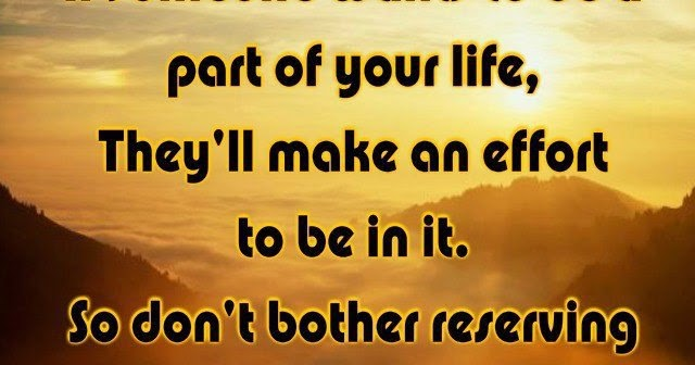 If Someone Wants To Be A Part Of Your Life, They'll Make