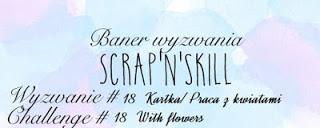 http://scrapandskill.blogspot.com/2017/07/wyzwanie-18-kartka-praca-z-kwiatami.html