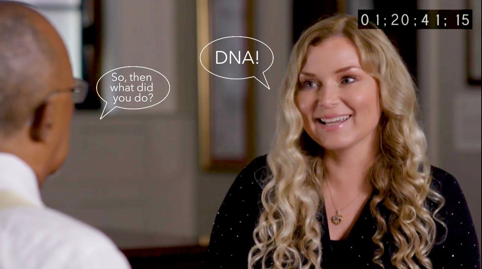 So, then what did you do? DNA!
