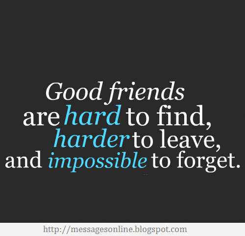 Messages: Good Friends Are Hard To Find