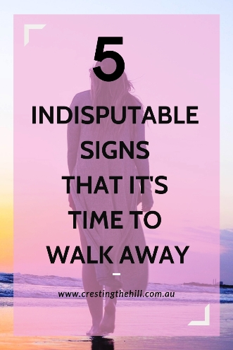 I'm sharing 5 signs that are indicators (red flashing lights) that it's time to  run for the hills.  #midlife #women #letgo