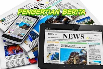 ✓ Pengertian Berita adalah, Ciri-ciri Berita dan Syarat Berita yang Baik