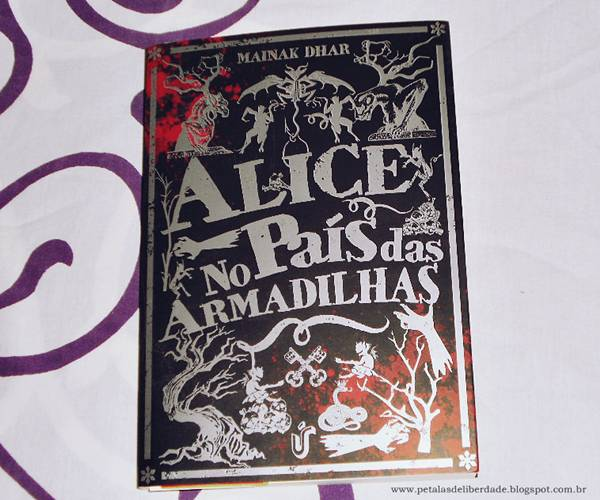Resenha, livro, Alice no País das Armadilhas, Mainak Dhar, trechos, Unica, trilogia, capa, zumbis