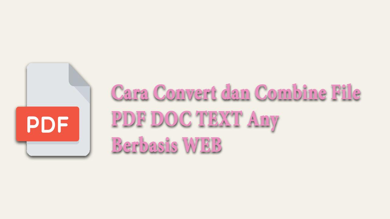 Cara Convert dan Combine File PDF DOC