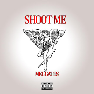 New Music: Mel Gates – Shoot Me