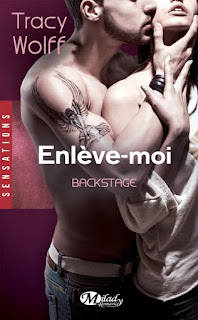 http://over-books.blogspot.fr/2015/08/backstage-t2-enleve-moi-tracy-wolff.html