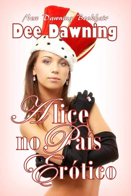 Alice no País Erótico - Dee Dawning