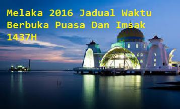 Waktu Berbuka Puasa Dan Imsak Melaka 2016
