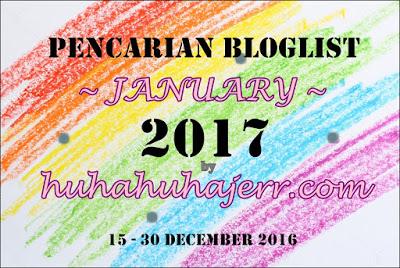 http://www.huhahuhajerr.com/2016/12/pencarian-bloglist-january-2017-by.html