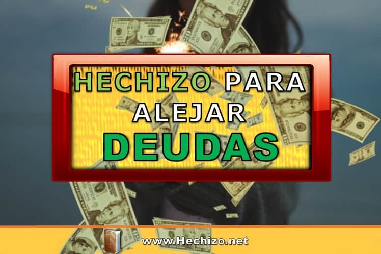 Hechizo para alejar y eliminar deudas