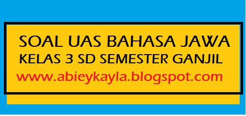 Soal UAS Bahasa Jawa Semester 1 Kelas 3 SD (PG dan Esay 50 Butir)