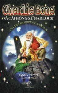 Charlie Bone Và Cái Bóng Xứ Badlock - Jenny Nimmo