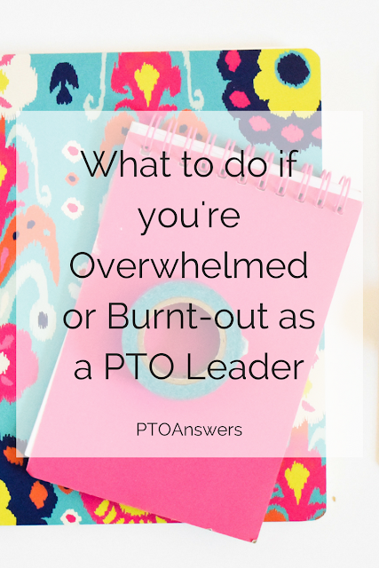 Feeling overwhelmed or burnt-out as a PTO leader?  You are for sure not alone.  Read this to help you get out of the place you're in and to a better place mentally! Everyone feels this way at some point, and the key is figuring out how to stop it quickly so you can be an effective PTA leader  or PTO leader and volunteer!