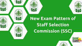 New Exam Pattern of Staff Selection Commission (SSC)