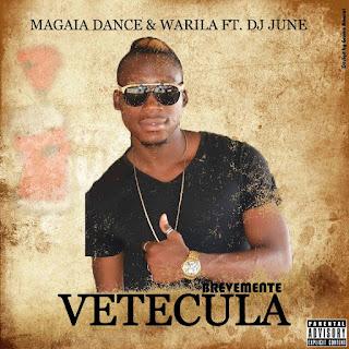 Imagem magaia dance feat. Dj junet & warila-Vetecula