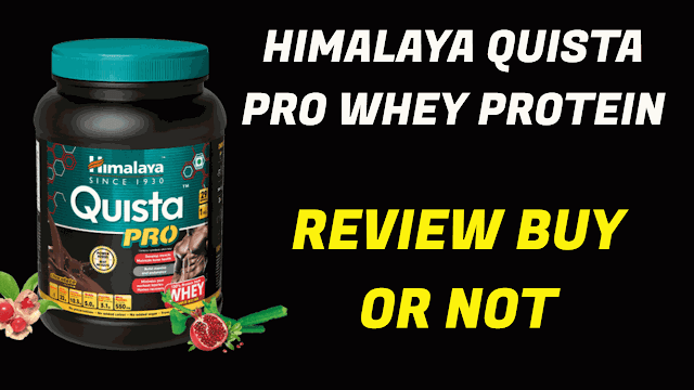 Himalaya quista pro whey protein ingredients price and its full benefits