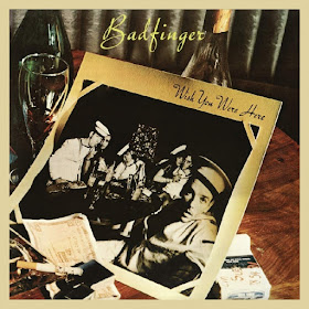 Badfinger's Wish You Were Here