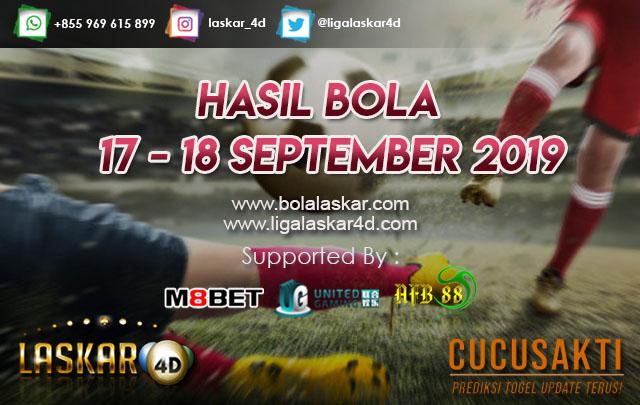 HASIL BOLA TANGGAL 17 – 18 SEPTEMBER 2019